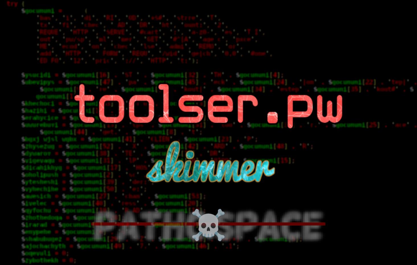MAGECART GROUP 12: toolser.pw skimmer